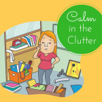 Calm In The Clutter – Part One